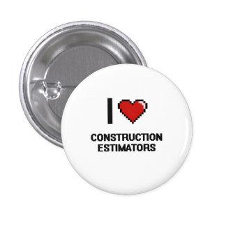 I love Construction Estimators 3 Cm Round Badge