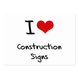 I love Construction Signs Business Cards