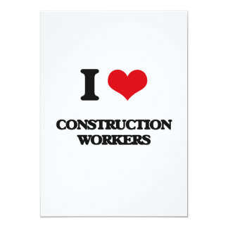 """I love Construction Workers 5"""" X 7"""" Invitation Card"""