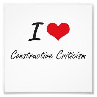I love Constructive Criticism Artistic Design Photo Print