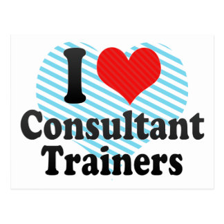 I Love Consultant Trainers Post Card