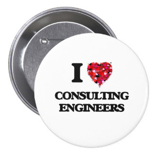 I love Consulting Engineers 3 Inch Round Button