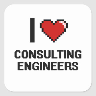 I love Consulting Engineers Square Sticker