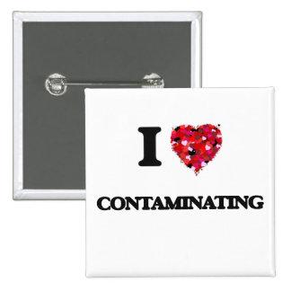 I love Contaminating 15 Cm Square Badge