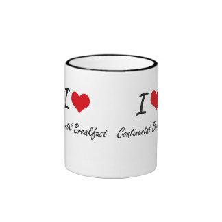 I love Continental Breakfast Artistic Design Ringer Mug