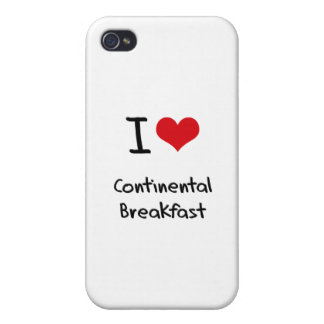 I love Continental Breakfast iPhone 4 Covers