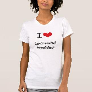 I love Continental Breakfast Tee Shirts