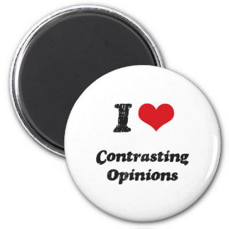 I love Contrasting Opinions 6 Cm Round Magnet