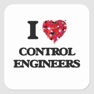 I love Control Engineers Square Sticker