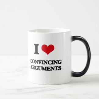 I love Convincing Arguments Coffee Mugs