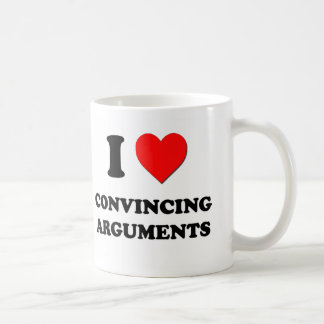 I love Convincing Arguments Mugs