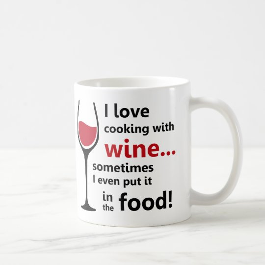 I love cooking with wine coffee mug