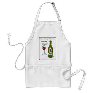 I LOVE COOKING WITH WINE SOMETIMES I EVEN PUT IT I STANDARD APRON