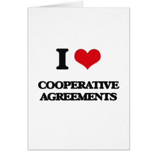 I love Cooperative Agreements Greeting Cards