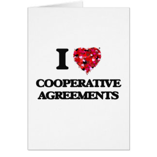 I love Cooperative Agreements Greeting Card