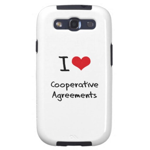 I love Cooperative Agreements Samsung Galaxy S3 Cover