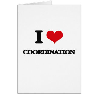 I love Coordination Greeting Card