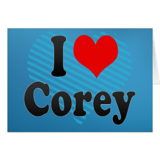 I love Corey Greeting Cards