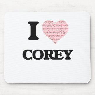 I Love Corey (Heart Made from Love words) Mouse Pad