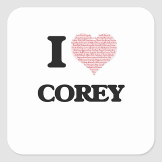 I Love Corey (Heart Made from Love words) Square Sticker