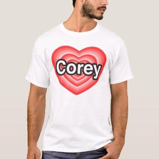 I love Corey. I love you Corey. Heart T-Shirt