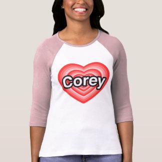 I love Corey. I love you Corey. Heart Tshirt