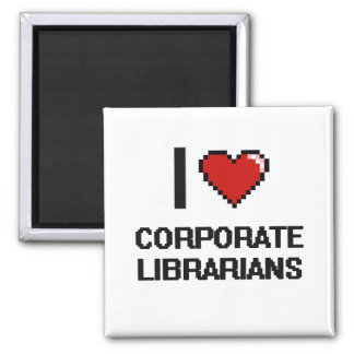 I love Corporate Librarians 2 Inch Square Magnet