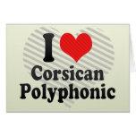 I Love Corsican+Polyphonic Greeting Card