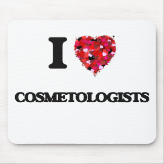 I love Cosmetologists Mouse Pad