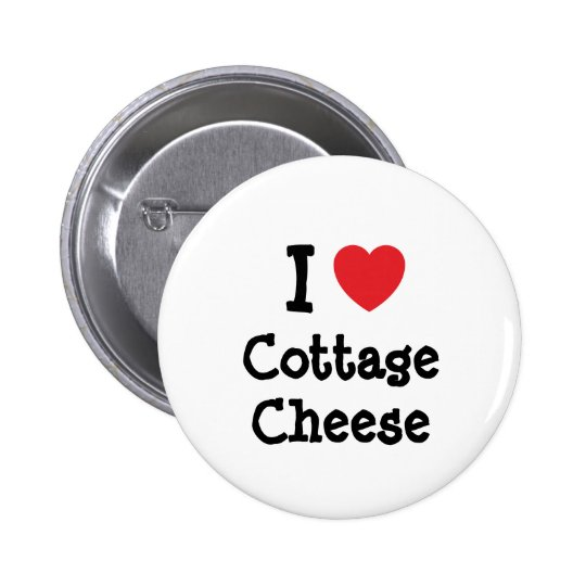 I love Cottage Cheese heart T-Shirt 6 Cm Round Badge