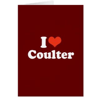 I LOVE COULTER GREETING CARD