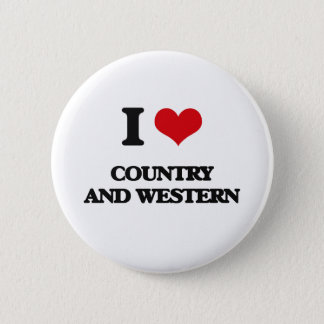 I love Country And Western 6 Cm Round Badge