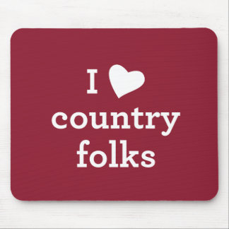 I Love Country Folks Mouse Pad