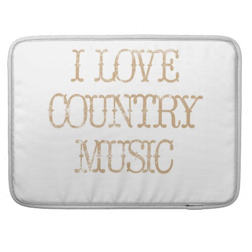 I Love Country Music Sleeves For MacBook Pro