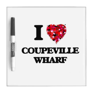 I love Coupeville Wharf Washington Dry Erase Board