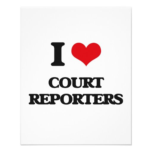 I love Court Reporters Flyers