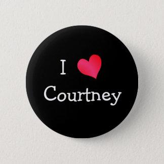 I Love Courtney 6 Cm Round Badge