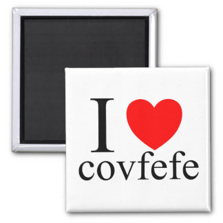 I love Covfefe Square Magnet