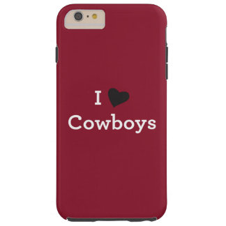 I Love Cowboys Tough iPhone 6 Plus Case