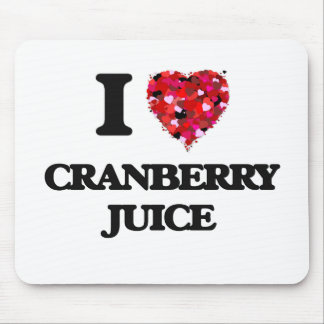 I love Cranberry Juice Mouse Pad