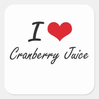 I love Cranberry Juice Square Sticker