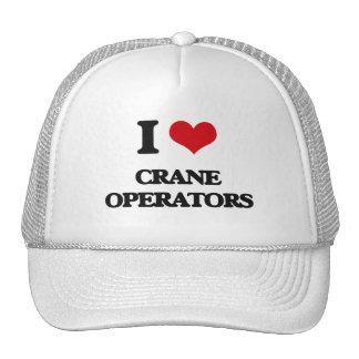 I love Crane Operators Trucker Hats