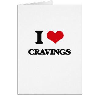 I love Cravings Greeting Card