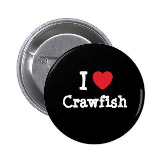 I love Crawfish heart T-Shirt 6 Cm Round Badge
