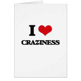 I love Craziness Greeting Card