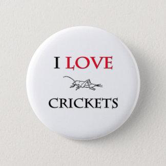 I Love Crickets 6 Cm Round Badge
