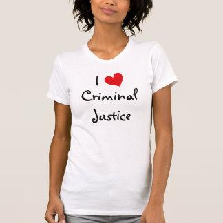 I Love Criminal Justice T-Shirt