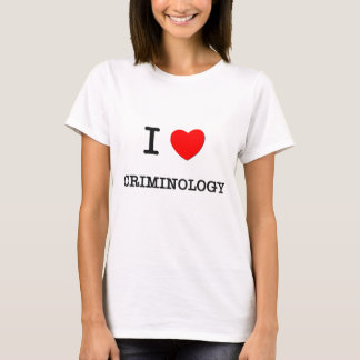 I Love CRIMINOLOGY T-Shirt