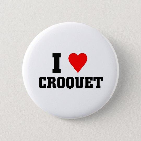 I love Croquet 6 Cm Round Badge