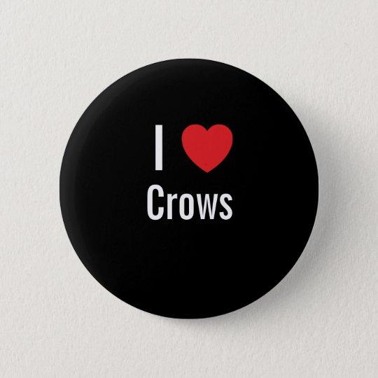 I love Crows 6 Cm Round Badge